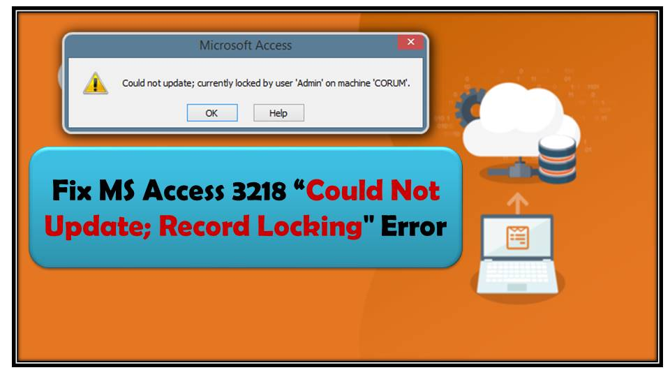 Fix MS Access Could Not Update; Record Locking Error
