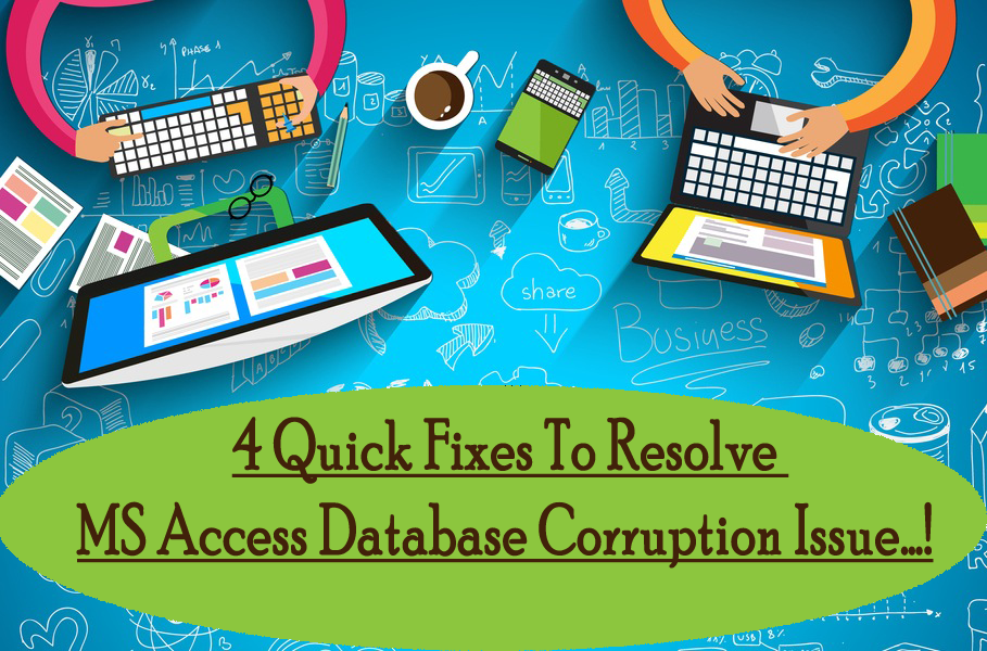 Fixes To Resolve MS Access Database Corruption Issue