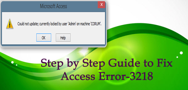 "Fix MS Access Error 3218 ""Could Not Update"" ERROR"