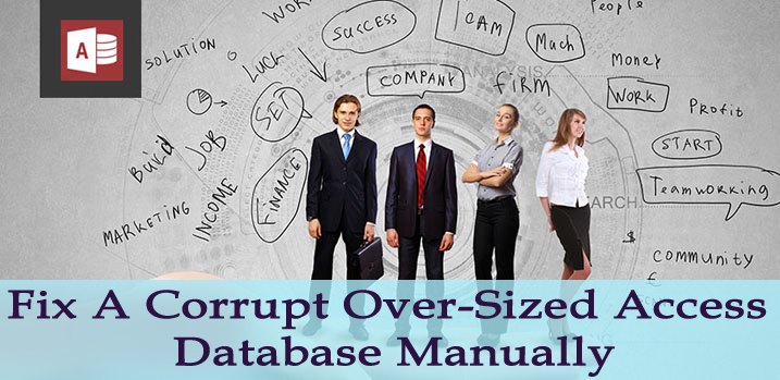 Corrupt Over-Sized Access Database