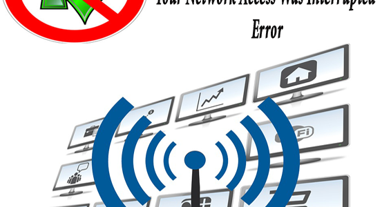 "7 Ways To Fix ""Your Network Access Was Interrupted Access 2019/2016/2013"" Error"