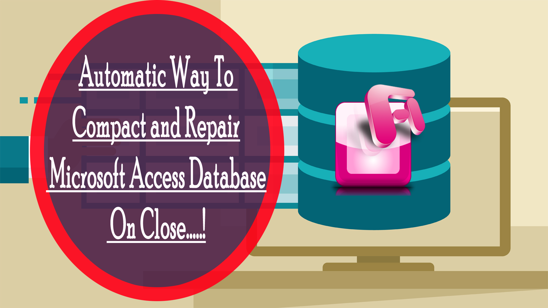 Automatic Way To Compact and Repair Microsoft Access Database On Close