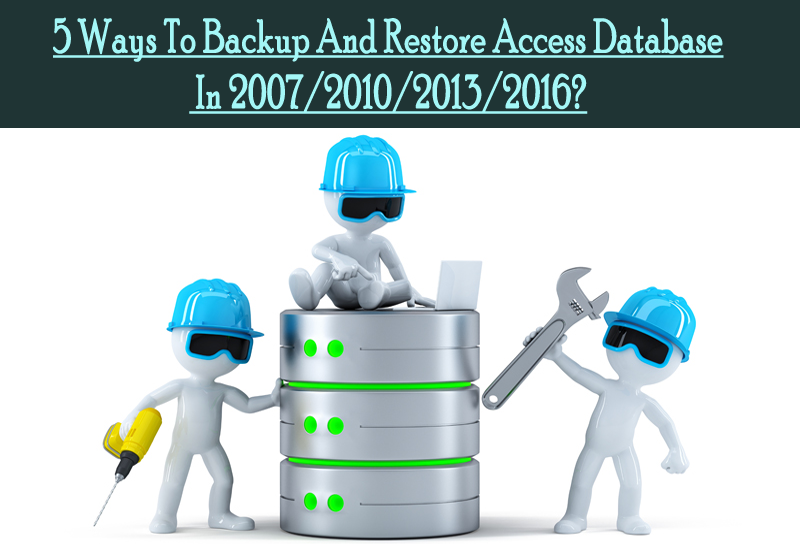 Ways To Backup And Restore Access Database