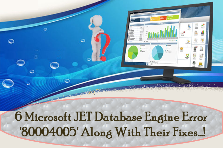 6 Microsoft JET Database Engine Error 80004005 Along With Their Fixes