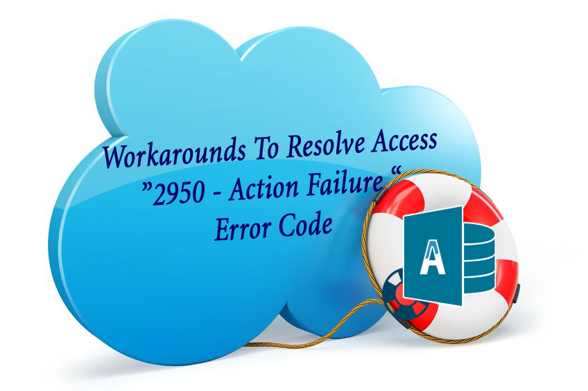 Access 2950 - Action Failure Error