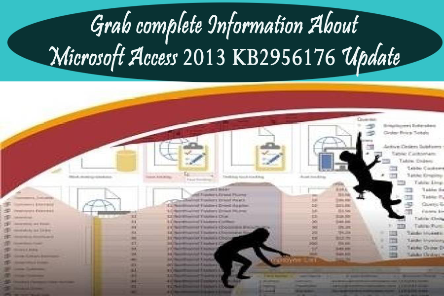 Grab complete Information About Microsoft Access 2013 KB2956176 update