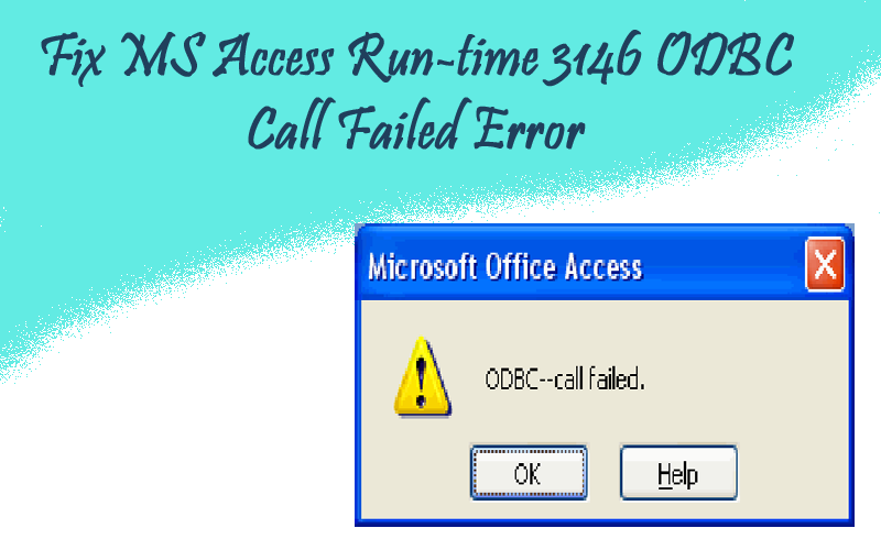 Run-time 3146 ODBC Call Failed Error