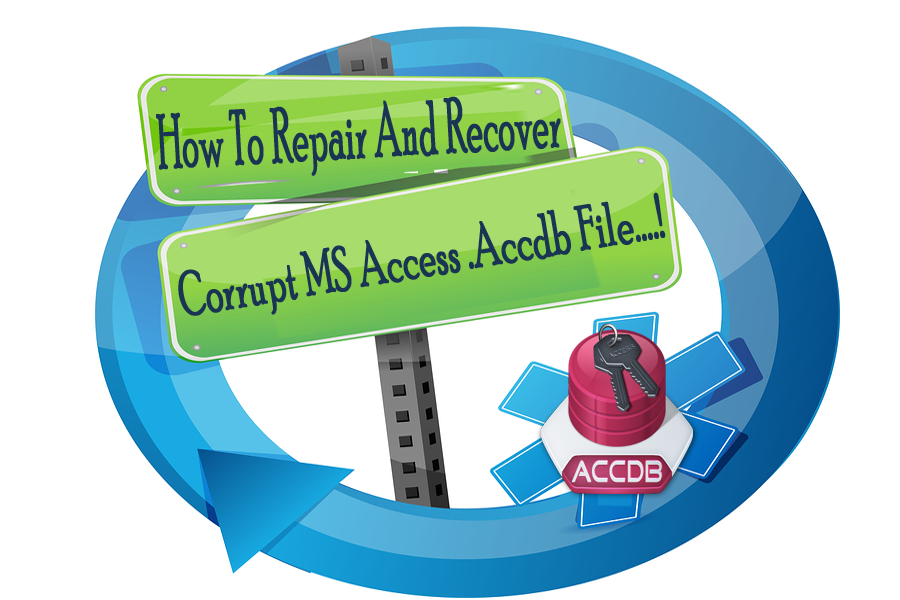 How To Repair And Recover Corrupt MS Access .Accdb File