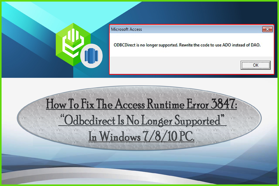 "Access Runtime Error 3847: ""Odbcdirect Is No Longer Supported"