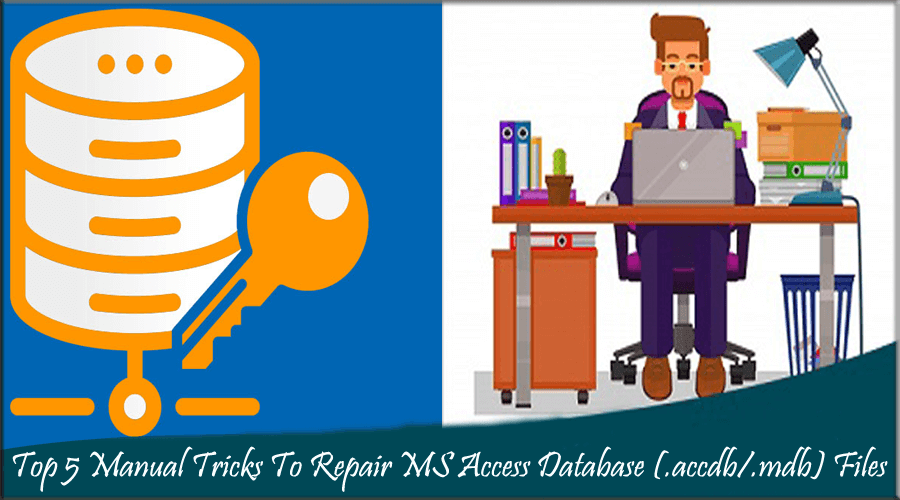 Manual Tricks To Repair MS Access Database