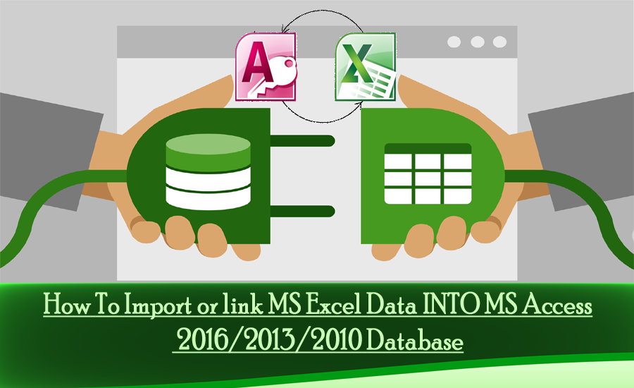 Import or link MS Excel Data INTO MS Access