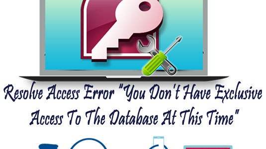 "Fixes To Resolve Access Error ""You Don't Have Exclusive Access To The Database At This Time""…..!"