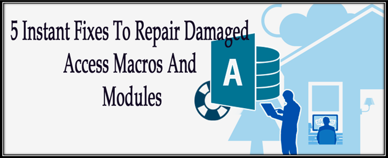 repair access macros and module