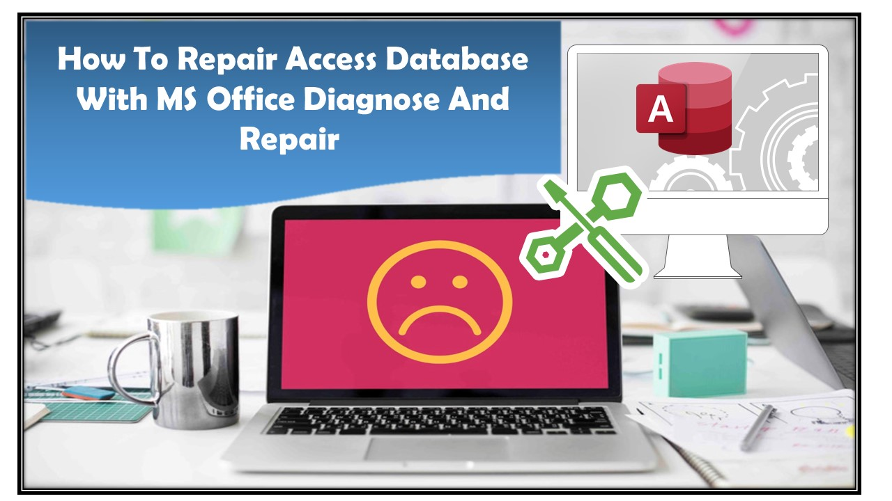 How To Repair Access Database With MS Office Diagnose And Repair