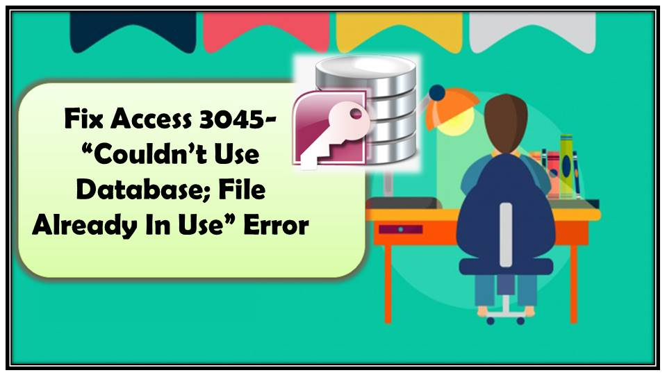 fix Access Could not Use Database File Already In Use Error