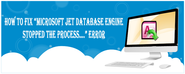 access microsoft jet engine stopped the process error