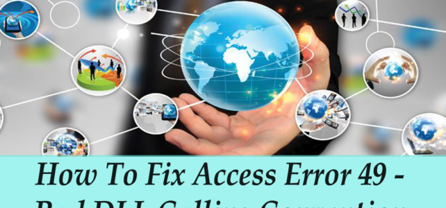 How To Fix Access Error 49 – Bad DLL Calling Convention