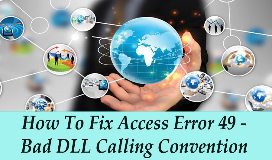 Fix Access Error 49 - Bad DLL Calling Convention