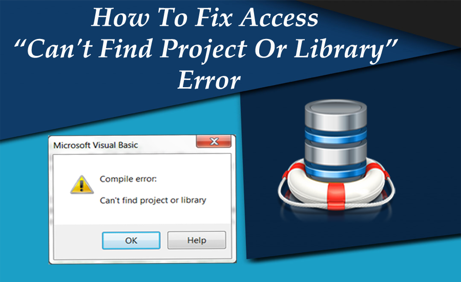 "How To Fix Access ""Can't Find Project Or Library"" Error"