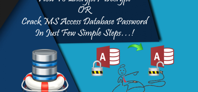 How To Encrypt / Decrypt OR Crack MS Access Database Password In Just Few Simple Steps…!