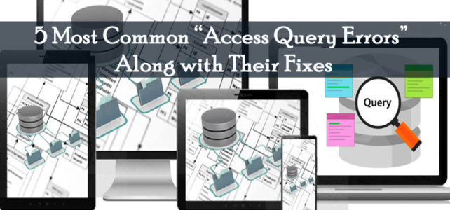"5 Most Common ""Access Query Errors"" Along with Their Fixes"