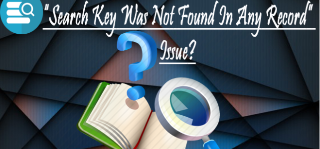 "How To Fix MS Access ""Search Key Was Not Found In Any Record"" Issue?"