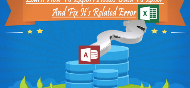 Learn How To Export Access Data To Excel And Fix It's Related Error
