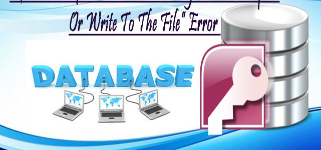 "How To Fix ""Microsoft Access Database Engine Cannot Open Or Write To The File"" Error?"