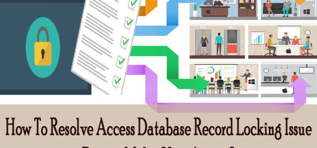 How To Resolve Microsoft Access Record Locking Issue During Multi-User Access?