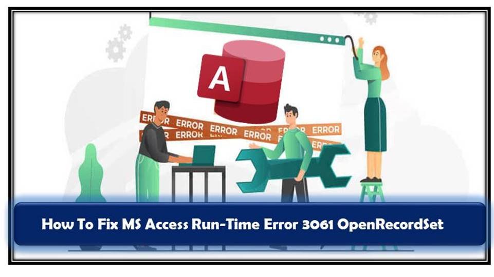 Fix MS Access Runtime Error 3061