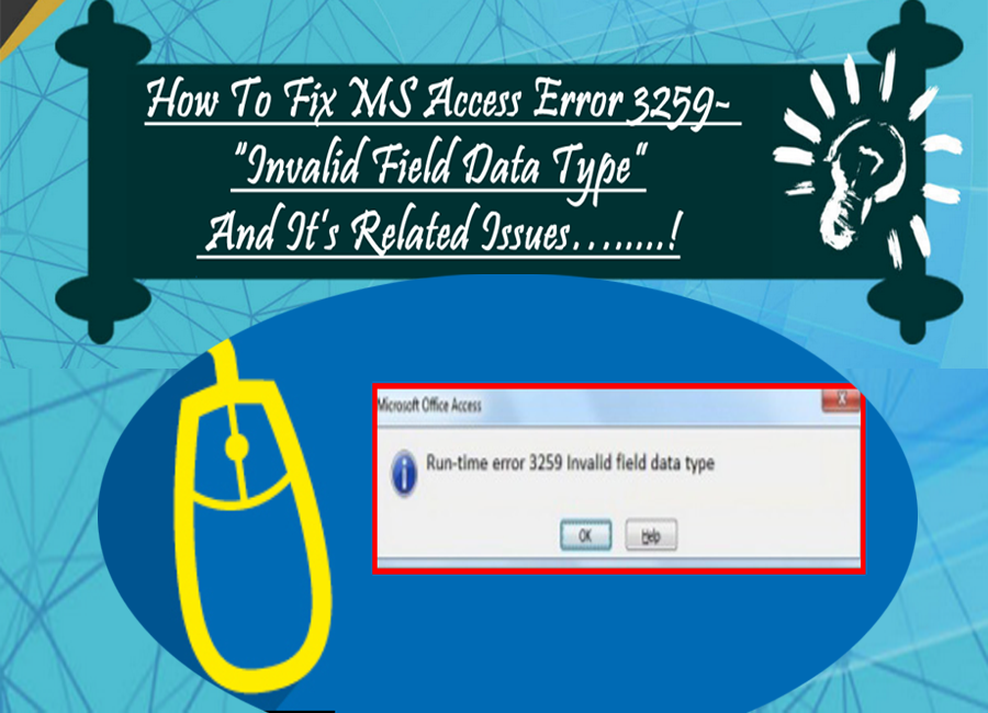 How To Fix MS Access Error 3259- Invalid Field Data Type