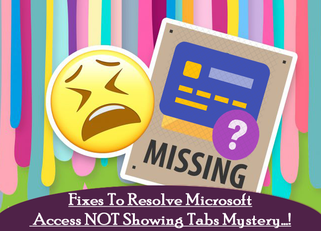 Fixes To Resolve Microsoft Access NOT Showing Tabs Mystery