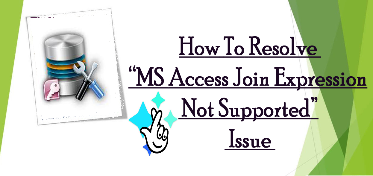 How To Resolve MS Access Join Expression Not Supported Issue