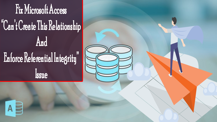 Microsoft Access CAN NOT Create This Relationship And Enforce Referential Integrity