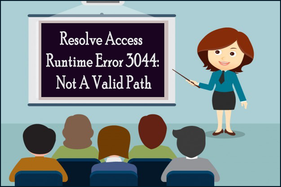 Resolve Access Runtime Error 3044 Not A Valid Path