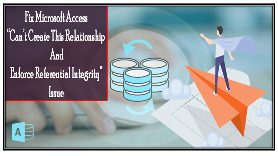 Fix MS Access Can't Create This Relationship And Enforce Referential Integrity