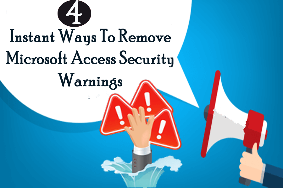 4 Instant Ways To Remove Microsoft Access Security Warnings
