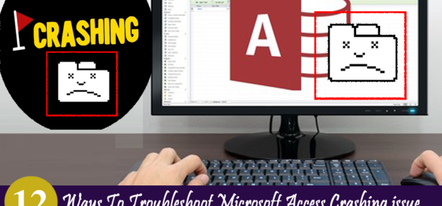 12 Ways To Troubleshoot Microsoft Access Crashing issue When Opening Report