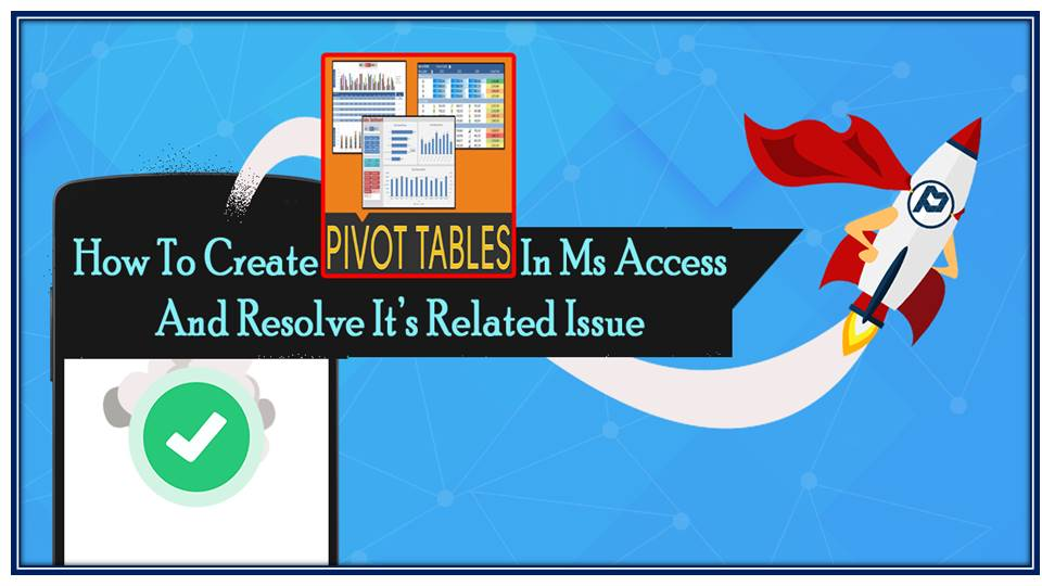 How To Create Pivot Table In MS Access