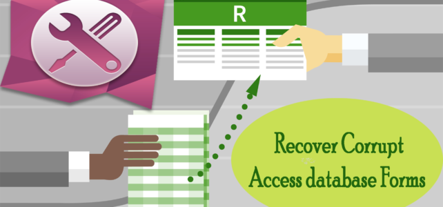 7 Troubleshooting Ways To Repair & Recover Corrupt Access database Forms