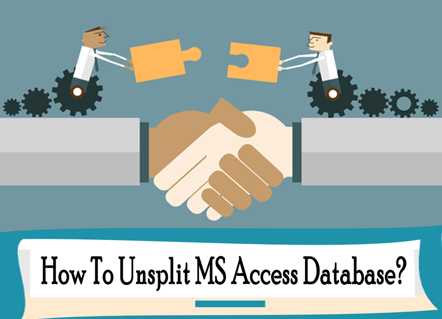 How To Unsplit MS Access Database