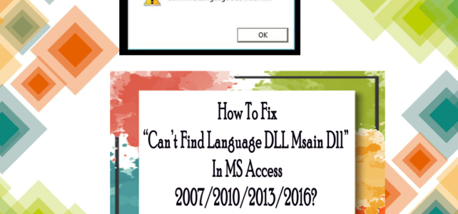"How To Fix ""Can't Find Language DLL msain.dll"" In MS Access 2007/2010/2013/2016?"