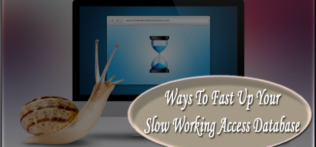 [Infographics] Ways To Fast Up Your Slow Working Access Database