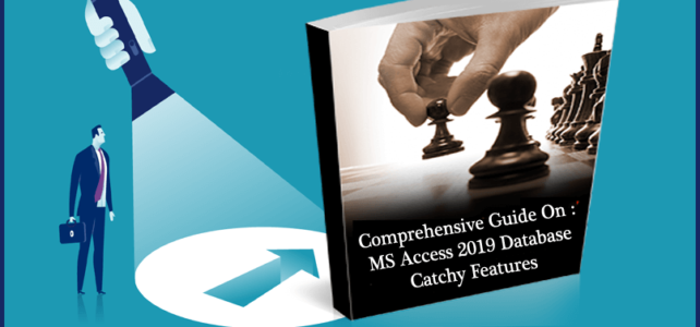 Comprehensive Guide On : MS Access 2019 Database Catchy Features