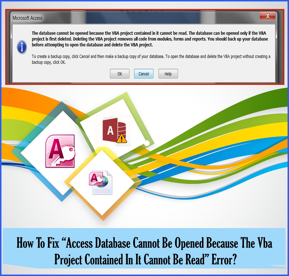 How To Fix \u201cAccess Database Cannot Be Opened Because The Vba Project