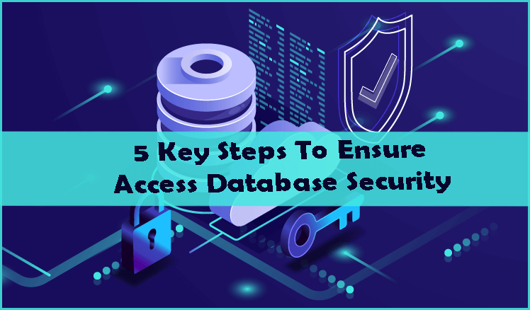 5 Key Steps To Ensure Access Database Security