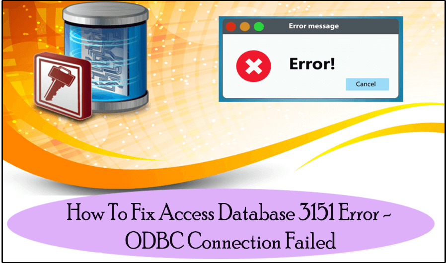 Fix Access Database 3151 Error ODBC CONNECTION FALIED ERROR