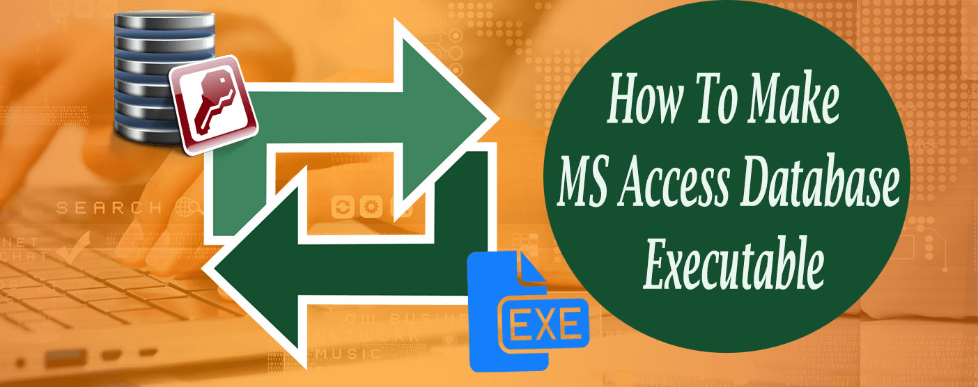 How To Make MS Access Database Executable