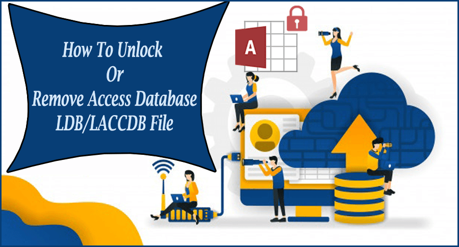 How To Unlock Or Remove Access Database LDB or LACCDB File
