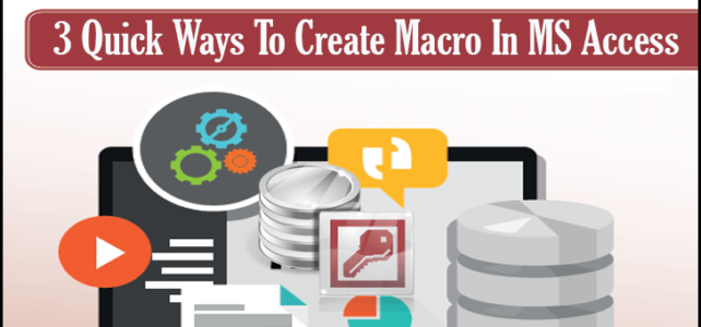 3 Quick Ways To Create Macro In MS Access 2010/2013/2016/2019 Database